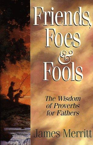 Friends, Foes, & Fools by James Gregory Merritt