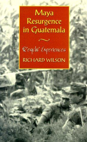 Maya Resurgence in Guatemala by Richard Wilson
