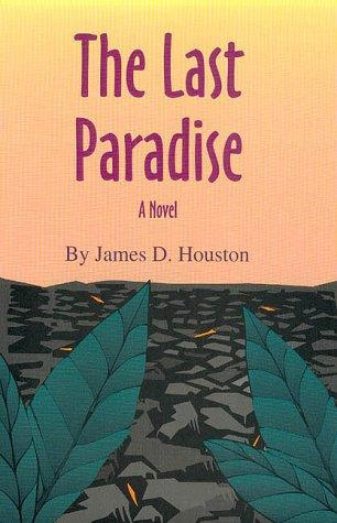 The Last Paradise (Literature of the American West) by James D. Houston
