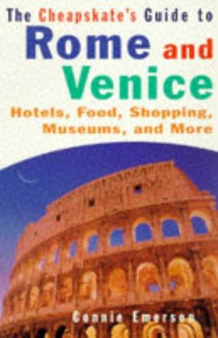 CHEAPSKATE'S GUIDE TO ROME AND VENICE