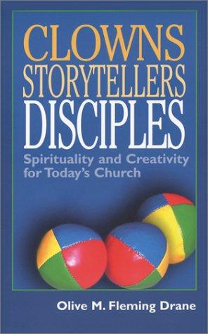 Clowns, Storytellers, Disciples by Olive M. Fleming Drane