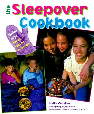 The sleepover cookbook by Hallie Warshaw