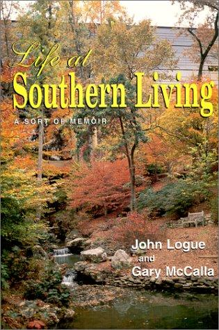 Life at Southern living by Logue, John