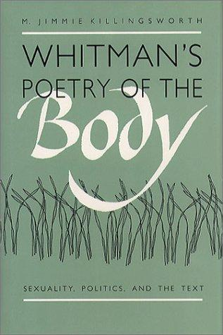 Whitman's poetry of the body by M. Jimmie Killingsworth