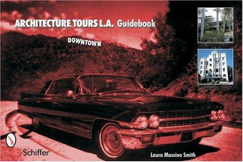 Architecture Tours L.A. Guidebook