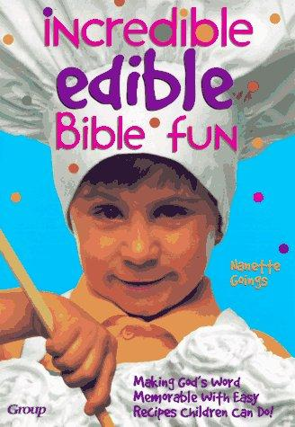 Incredible edible Bible fun by Nanette Goings