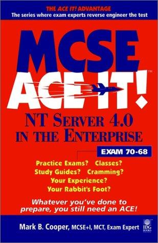 MCSE NT Server 4.0 in the enterprise ace it! by Mark B. Cooper