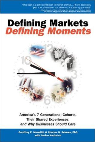 Defining markets, defining moments by Geoffrey E. Meredith