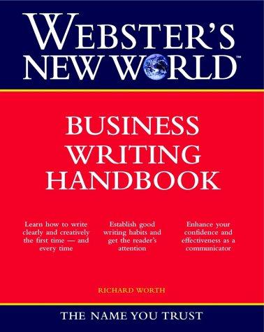 Webster's New World business writing handbook by Richard Worth