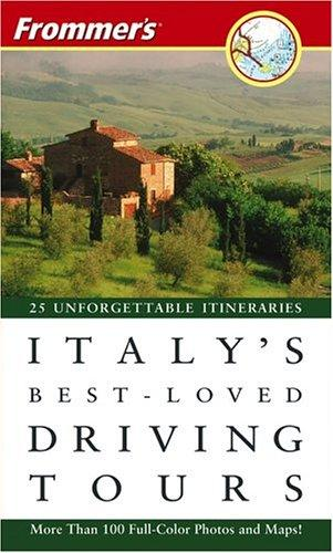 Frommer's Italy's Best-Loved Driving Tours (Best Loved Driving Tours) by British Auto Association