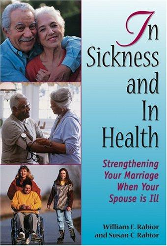 In Sickness And In Health by William E. Rabior
