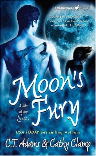 Moon's Fury (A Tale of the Sazi, Book 5) by C. T. Adams, Cathy Clamp