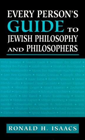 Every person's guide to Jewish philosophy and philosophers by Ronald H. Isaacs