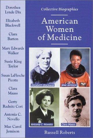 American Women of Medicine (Collective Biographies) by Russell Roberts