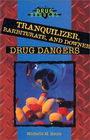 Tranquilizer, Barbiturate, and Downer Drug Dangers