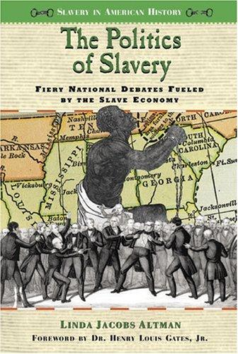 The politics of slavery by Linda Jacobs Altman