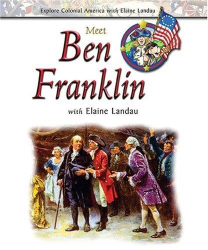 Meet Ben Franklin with Elaine Landau by Elaine Landau
