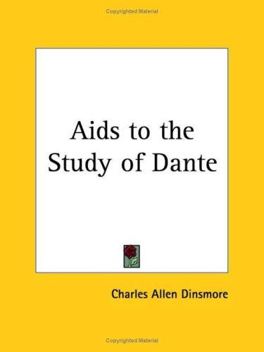 Aids to the Study of Dante by Charles Allen Dinsmore