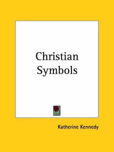 Christian Symbols by Katherine Kennedy