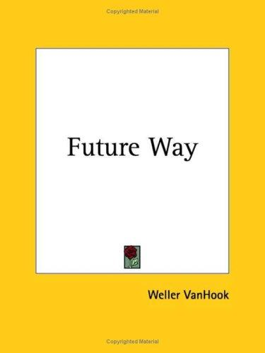 Future Way by Weller Vanhook