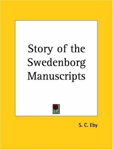 Story of the Swedenborg Manuscripts by S. C. Eby
