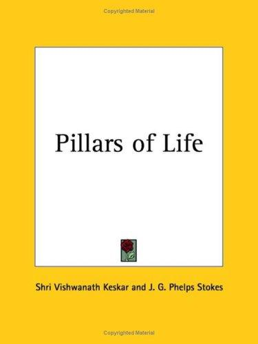 Pillars of Life by Shri Vishwanath Keskar
