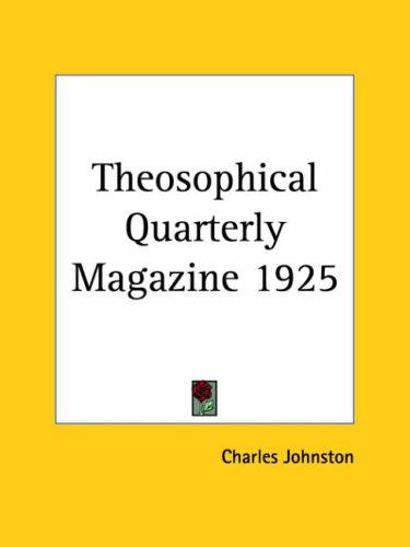 Theosophical Quarterly Magazine 1925 by Charles Johnston