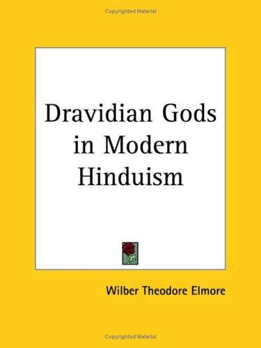 Dravidian Gods in Modern Hinduism by Wilber Theodore Elmore