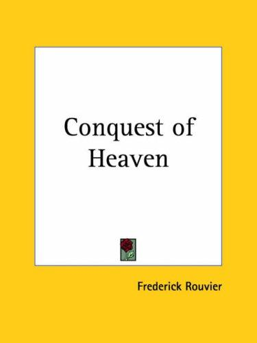 Conquest of Heaven by Frederick Rouvier