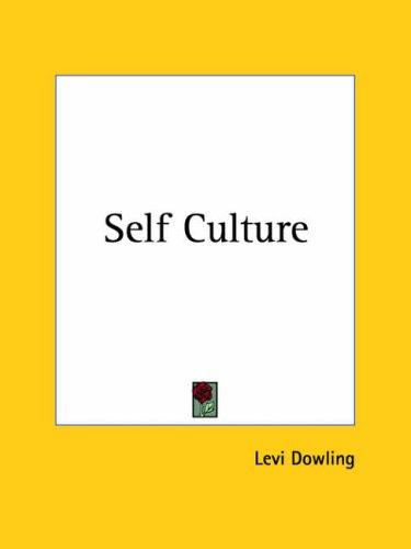 Self Culture by Levi Dowling