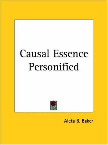 Causal Essence Personified by Aleta B. Baker