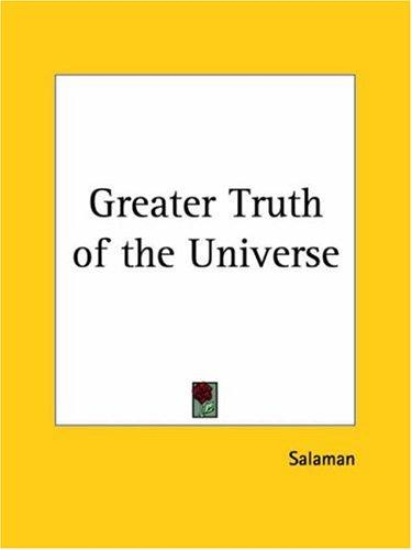 Greater Truth of the Universe by Salaman