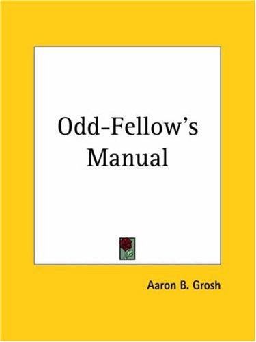 Odd-Fellow's Manual by Aaron B. Grosh