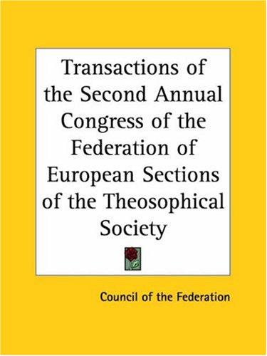 Transactions of the Second Annual Congress of the Federation of European Sections of the Theosophical Society by Council of the Federation