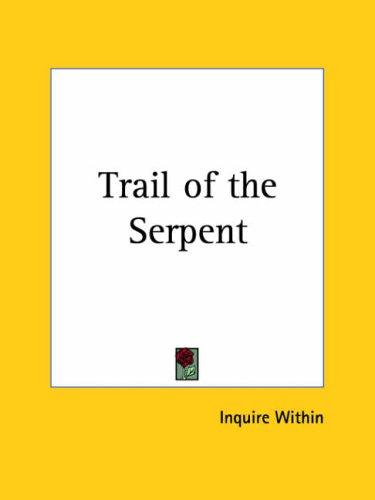 Trail of the Serpent by Within Inquire Within