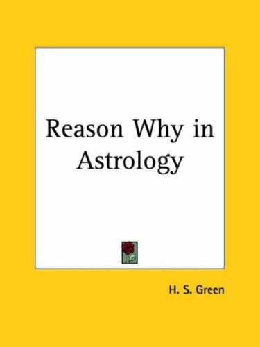 Reason Why in Astrology by H. S. Green