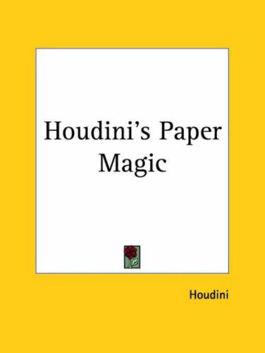 Houdini's Paper Magic by Houdini, Harry