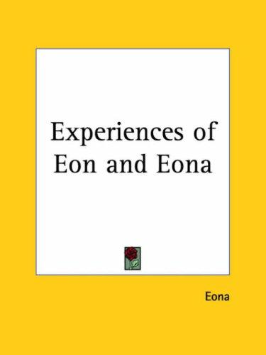 Experiences of Eon and Eona by Eona