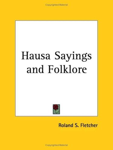 Hausa Sayings and Folklore by Roland S. Fletcher