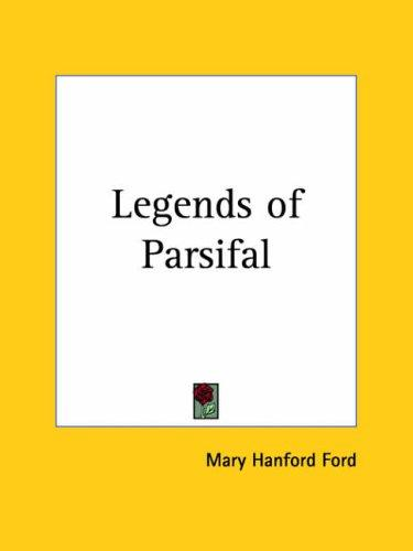 Legends of Parsifal by Mary Hanford Ford