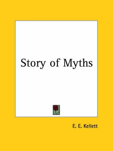 Story of Myths by Ernst E. Kellett