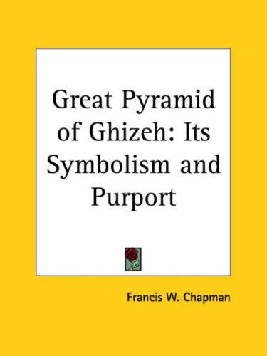 Great Pyramid of Ghizeh by Francis W. Chapman
