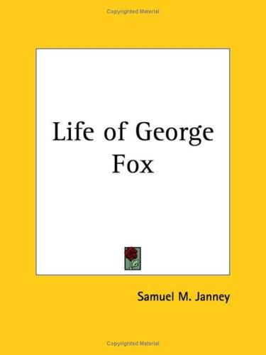 Life of George Fox by Samuel M. Janney