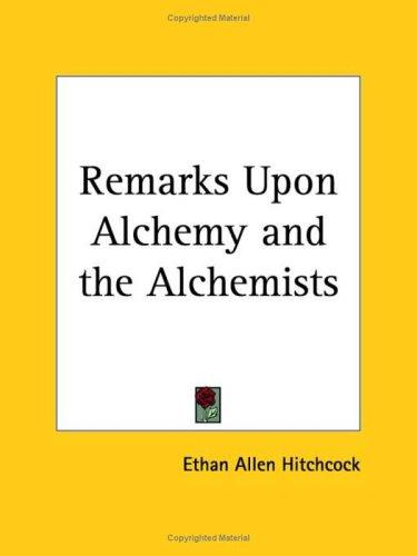 Remarks Upon Alchemy and the Alchemists