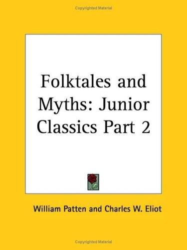 Folktales and Myths by Charles W. Eliot