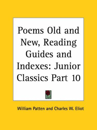 Poems Old and New, Reading Guides and Indexes by Charles W. Eliot