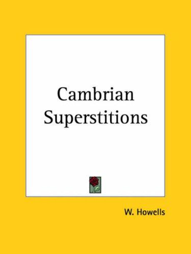 Cambrian superstitions by W. Howells