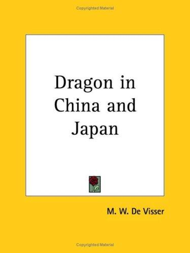 Dragon in China and Japan by M. W. De Visser