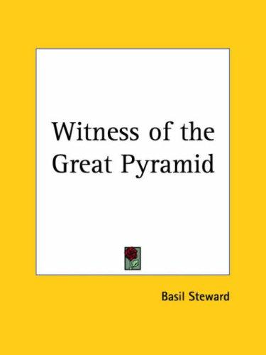 Witness of the Great Pyramid by Basil Steward
