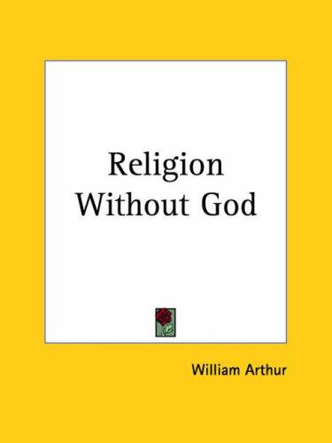 Religion Without God by William Arthur